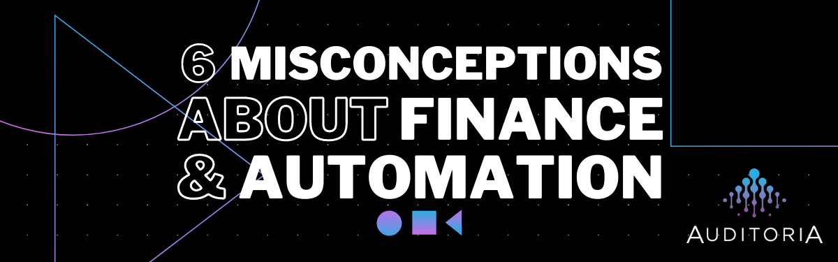 6-misconceptions-about-finance-automation