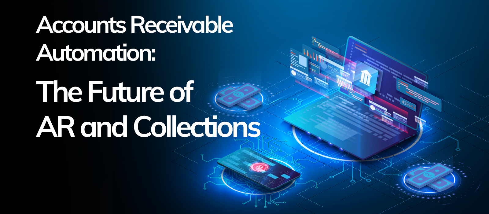 Accounts Receivable Automation: The Future of AR and Collections