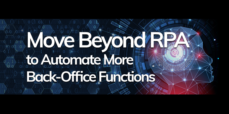 Move-Beyond-RPA-to-Automate-More-Back-Office-Functions