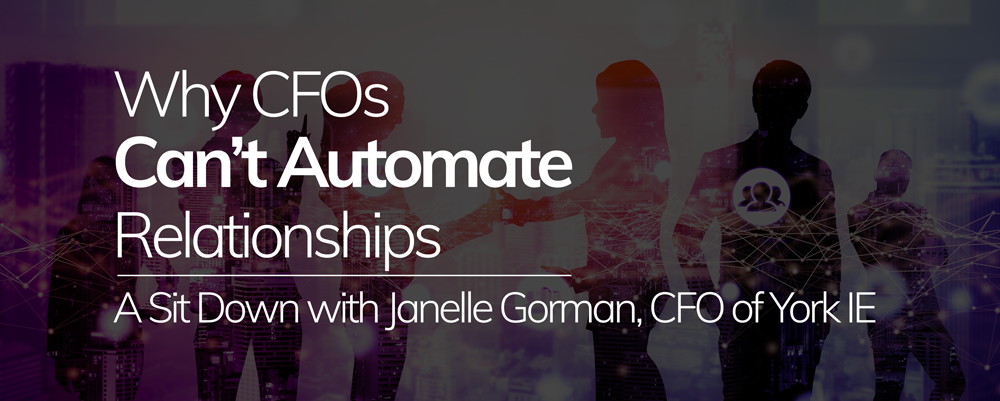 Why-CFOs-Can't-Automate-Relationships-A-Sit-Down-with-Janelle-Gorman,-CFO-of-York-IE