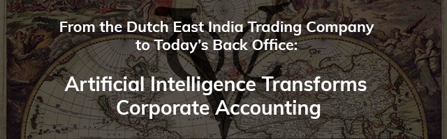 from-the-dutch-east-india-trading-company-to-todays-back-office-artificial-intelligence-transforms-corporate-accounting-640